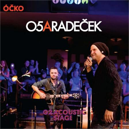 CD+DVD O5 a Radeček G2 Acoustic Stage